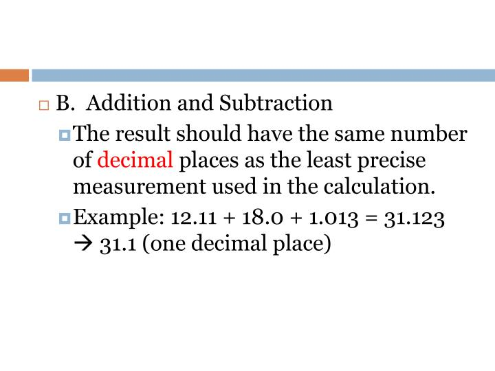 B.  Addition and Subtraction