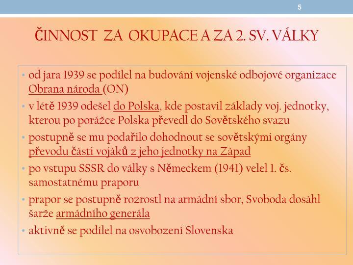 ČINNOST  ZA  OKUPACE A ZA 2. SV. VÁLKY