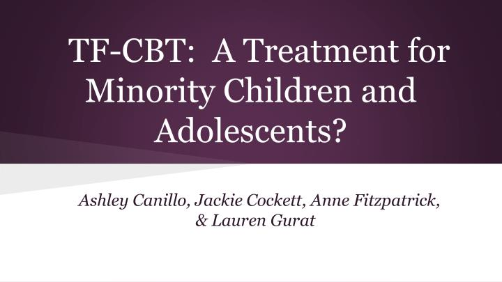 tf cbt a treatment for minority children and adolescents n.