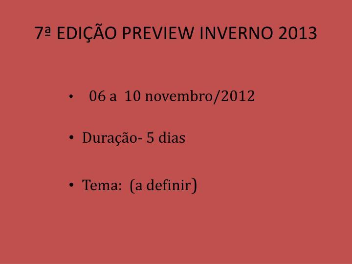 7ª EDIÇÃO PREVIEW INVERNO 2013