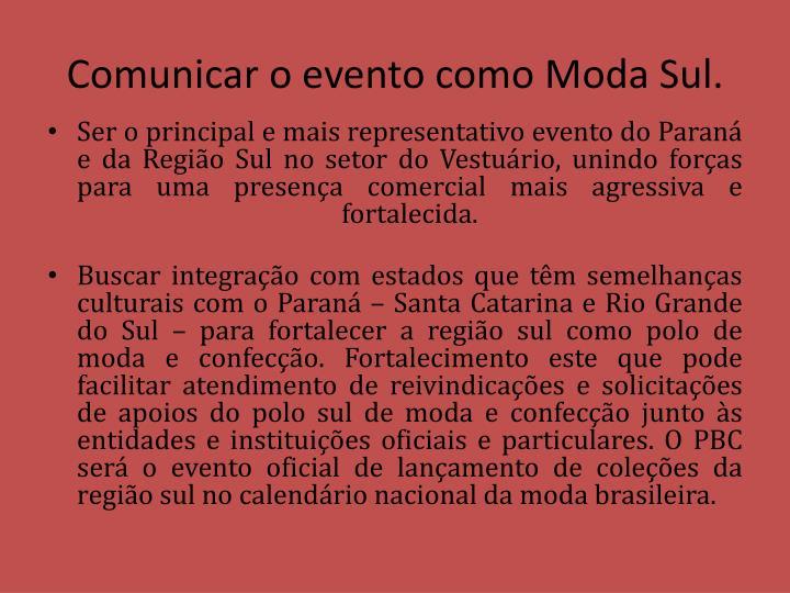 Comunicar o evento como Moda Sul.