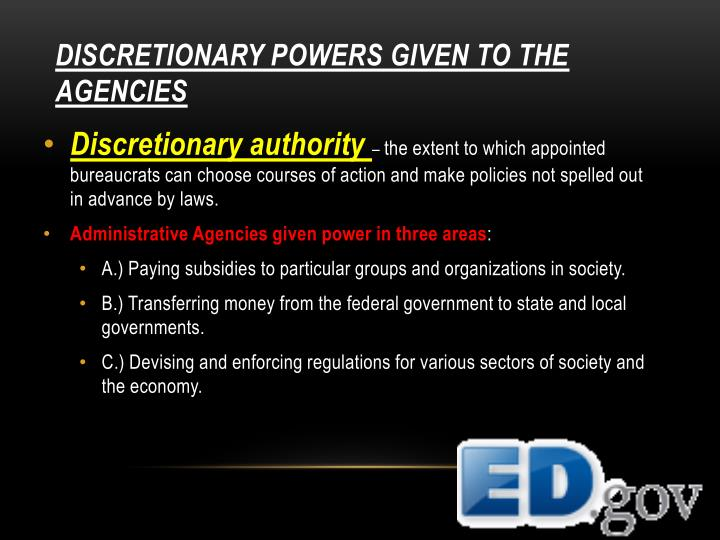 DISCRETIONARY POWERS GIVEN TO THE AGENCIES