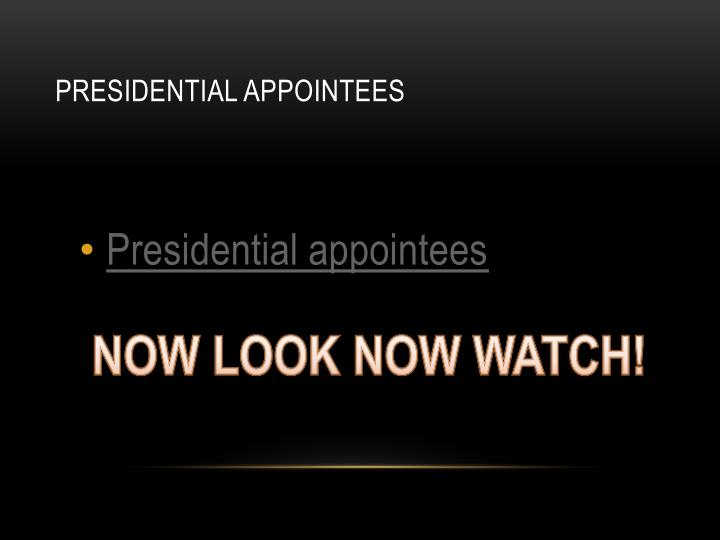 Presidential Appointees