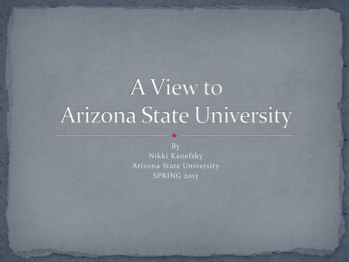 a view to arizona state university n.