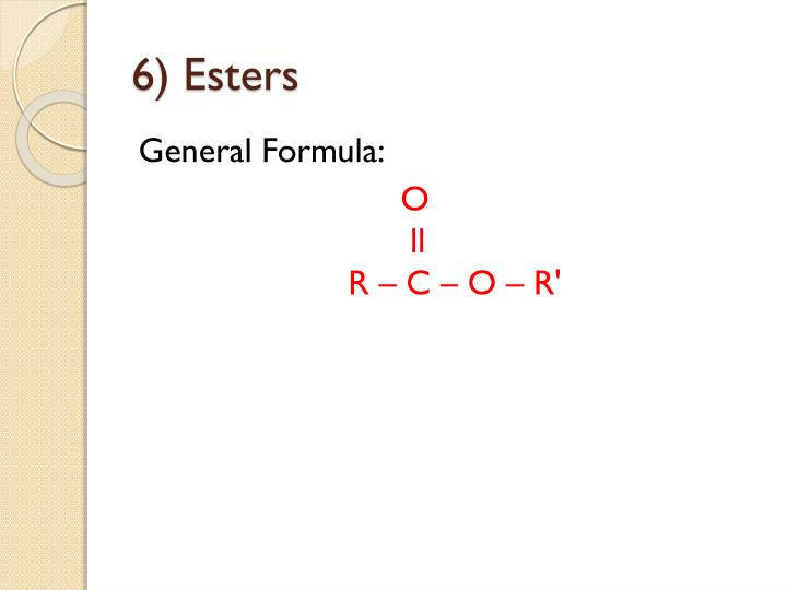 6) Esters