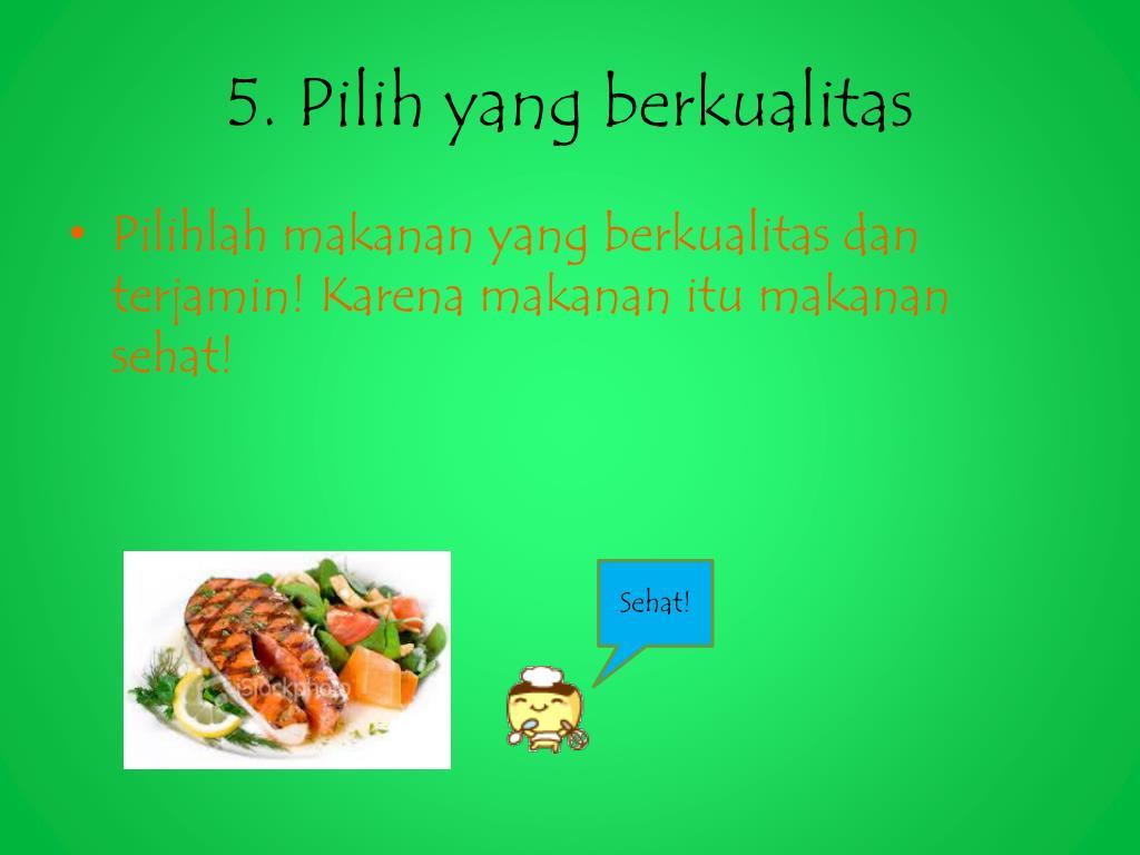 Ppt Tips Memilih Makanan Dan Jajanan Sehat Powerpoint Presentation Id 3249711
