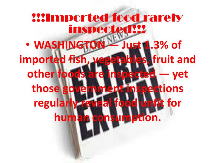 !!!Imported food rarely inspected!!!