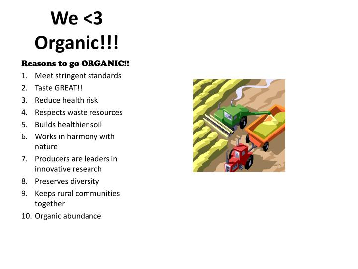 We <3 Organic!!!