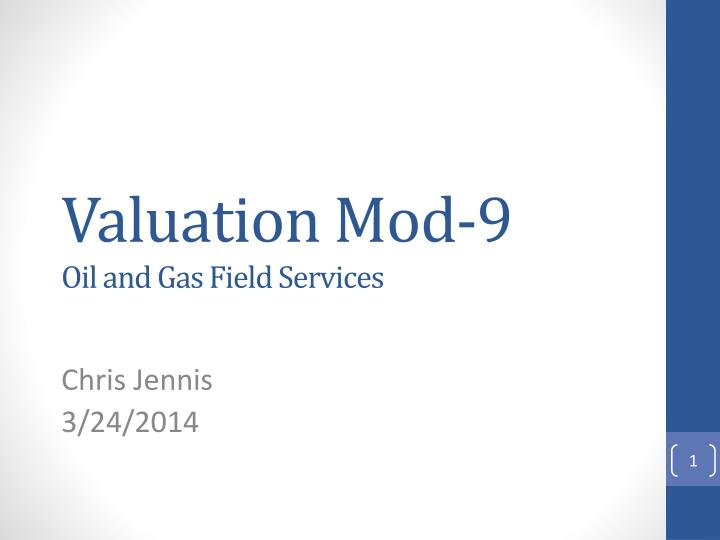 valuation mod 9 oil and gas field services