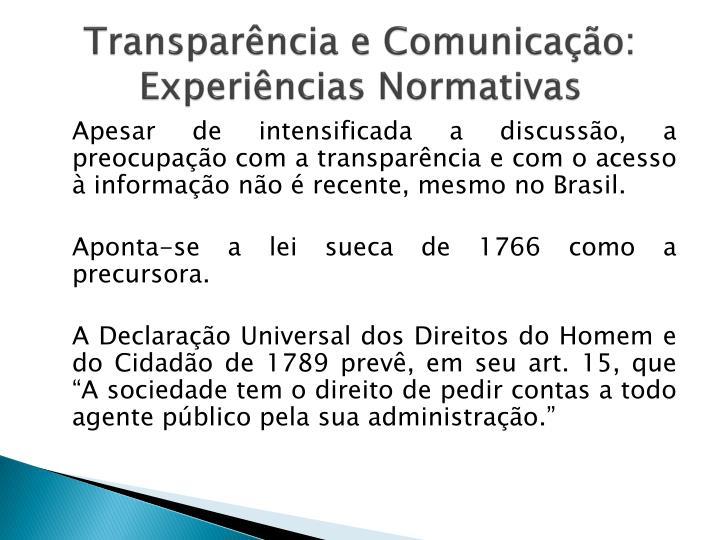 Transparência e Comunicação: Experiências Normativas