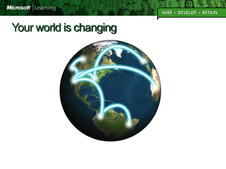 Your world is changing