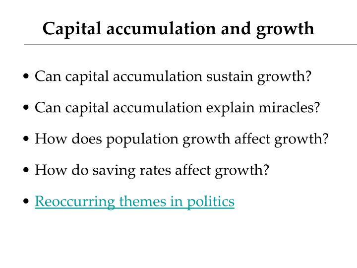 Capital accumulation and growth