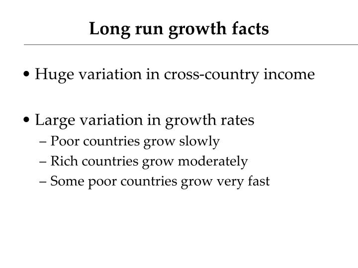 Long run growth facts