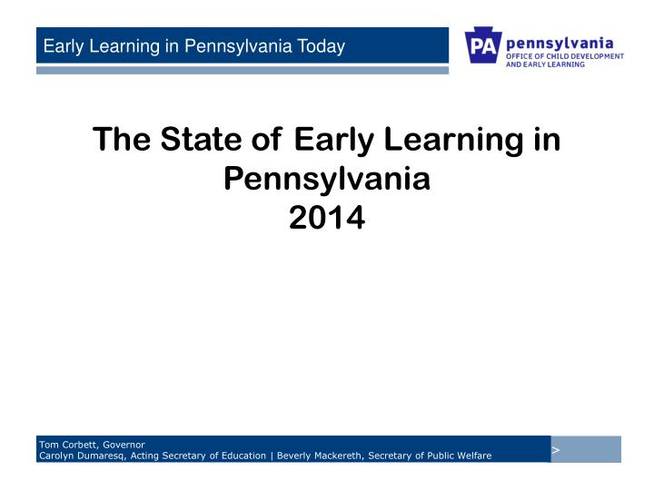 state of the state early learning in pennsylvania today n.