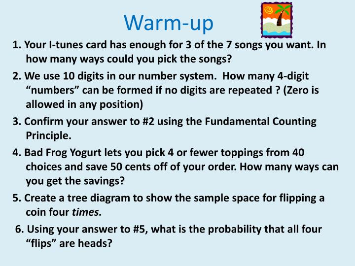 Your I-tunes card has enough for 3 of the 7 songs you want. In how many  ways could you pick the songs?
