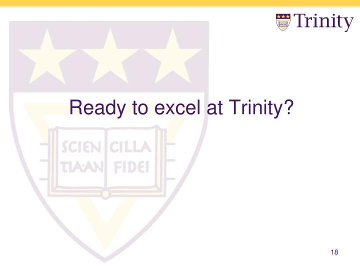 Ready to excel at Trinity?