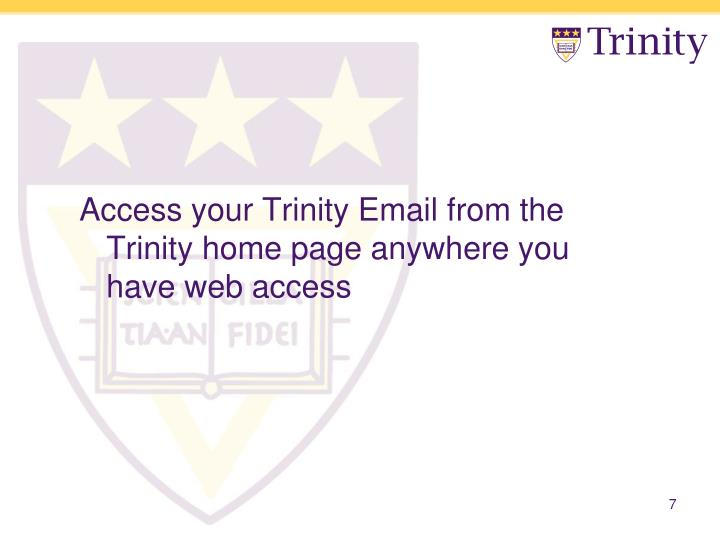 Access your Trinity Email from the Trinity home page anywhere you have web access