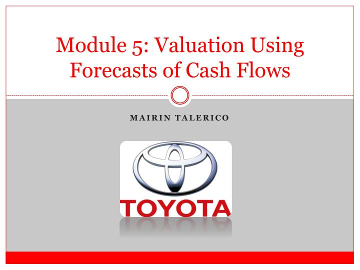 module 5 valuation using forecasts of cash flows n.