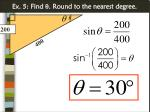 ex 5 find round to the nearest degree