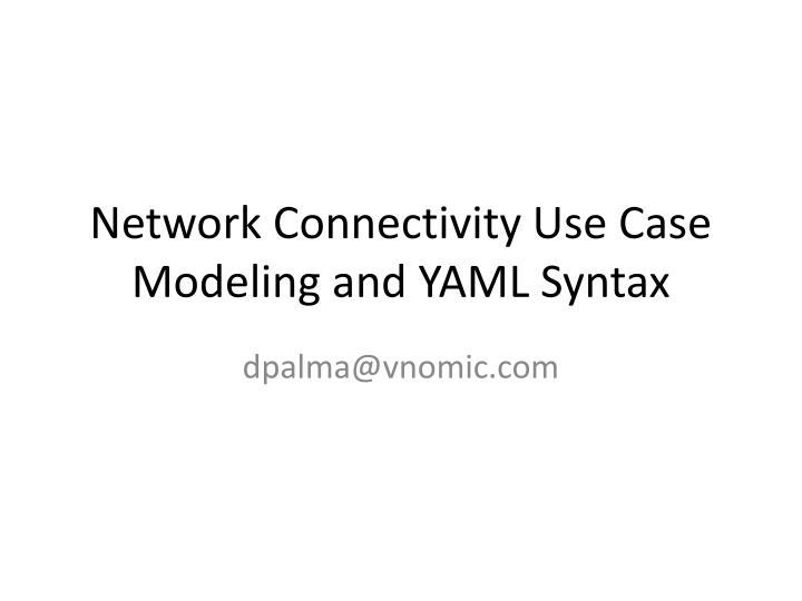 network connectivity use case modeling and yaml syntax n.