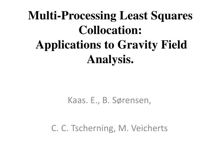 Multi processing least squares collocation applications to gravity field analysis