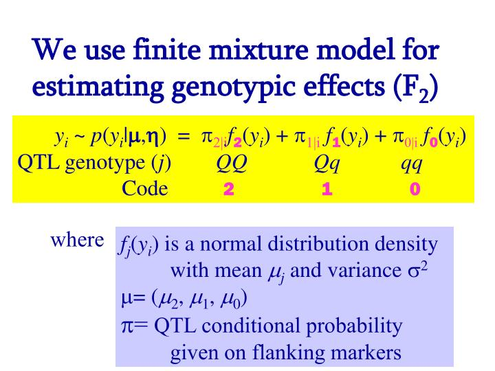 We use finite mixture model for