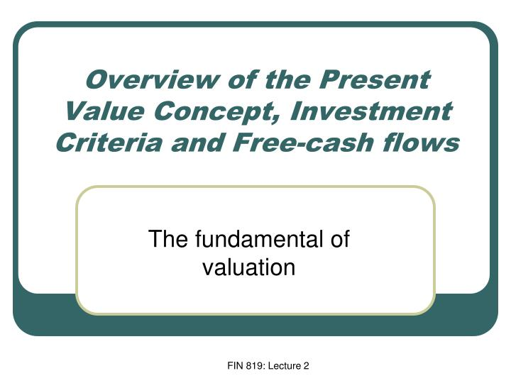 overview of the present value concept investment criteria and free cash flows n.