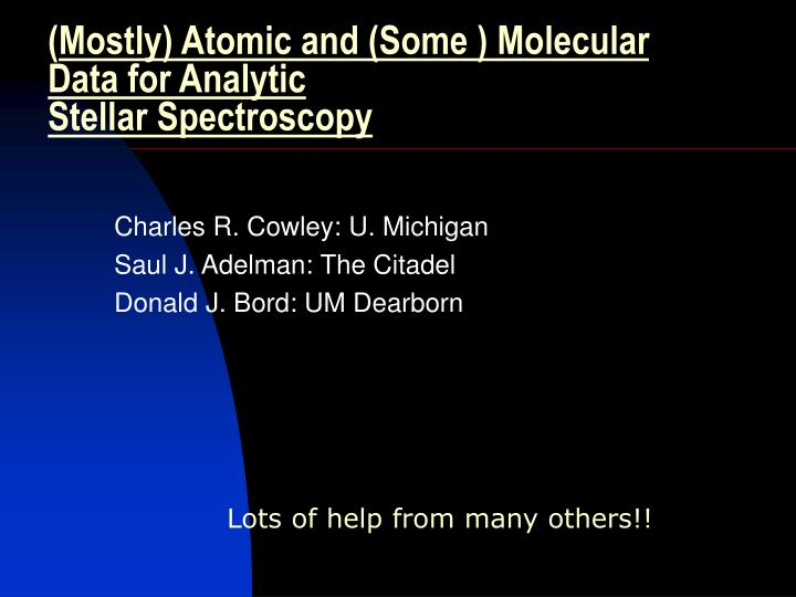Mostly atomic and some molecular data for analytic stellar spectroscopy