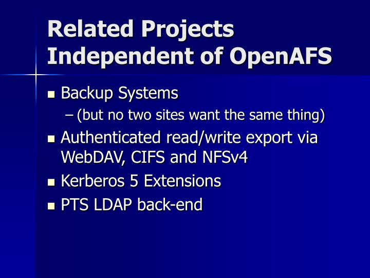 Related Projects Independent of OpenAFS