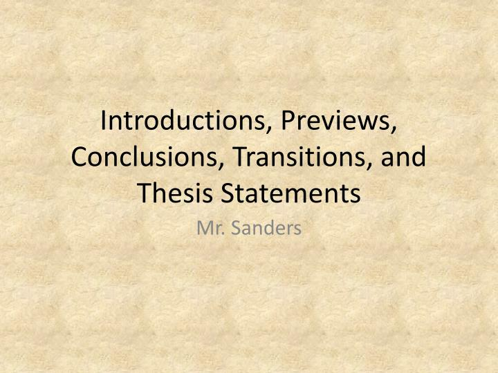 transitions for thesis statements The writing process a transition from the attention-getter to the thesis statement take a look at your transitions again, your thesis statement.