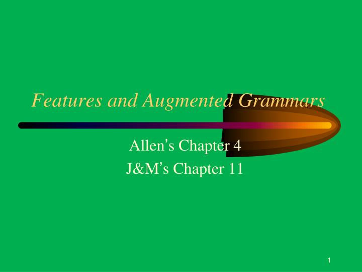 Features and augmented grammars