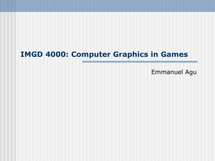 imgd 4000 computer graphics in games n.