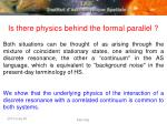 is there physics behind the formal parallel