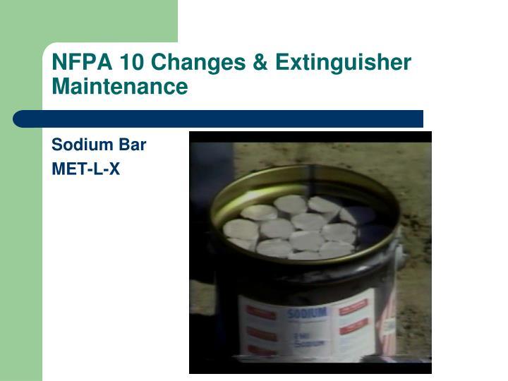 NFPA 10 Changes & Extinguisher Maintenance