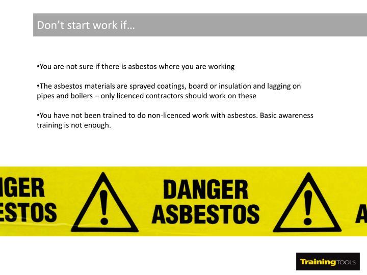 Don't start work if…