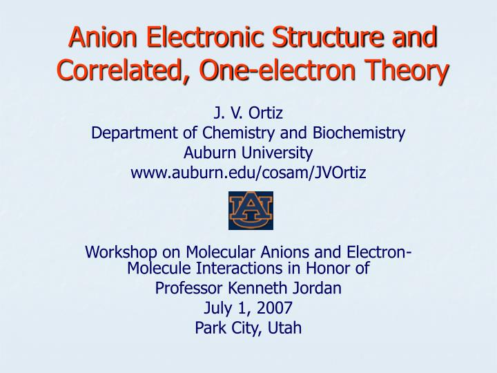 anion electronic structure and correlated one electron theory n.