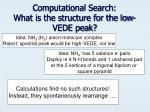 computational search what is the structure for the low vede peak