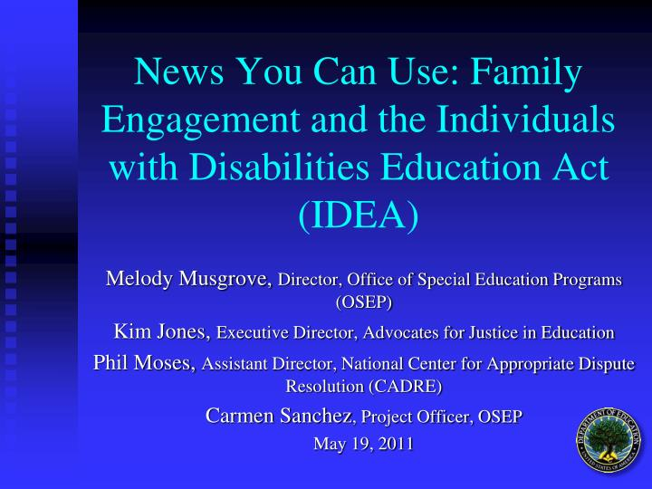 news you can use family engagement and the individuals with disabilities education act idea