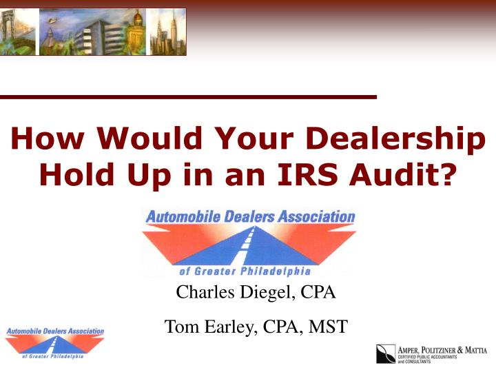 Ppt How Would Your Dealership Hold Up In An Irs Audit Powerpoint