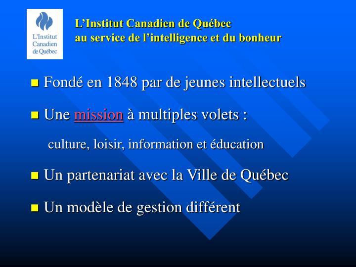 L institut canadien de qu bec au service de l intelligence et du bonheur