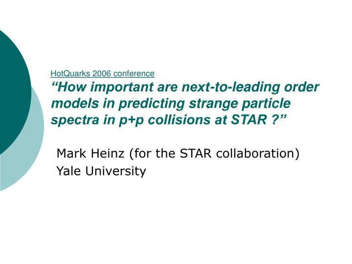 Mark heinz for the star collaboration yale university