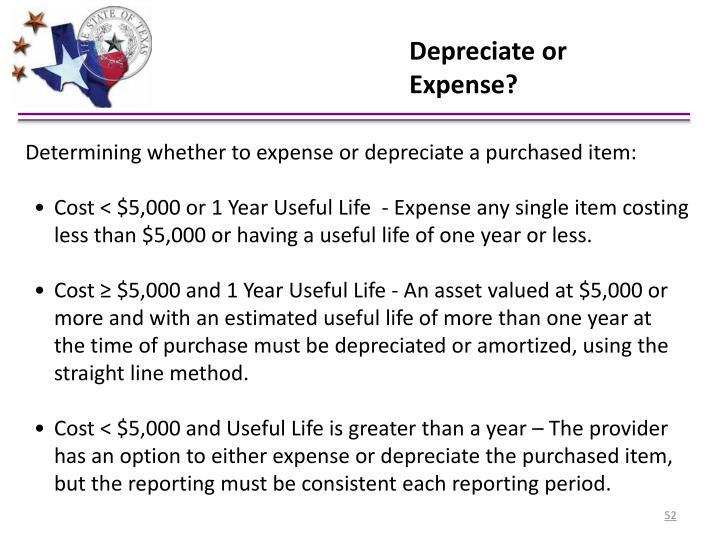 Depreciate or Expense?