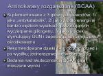 aminokwasy rozga zione bcaa