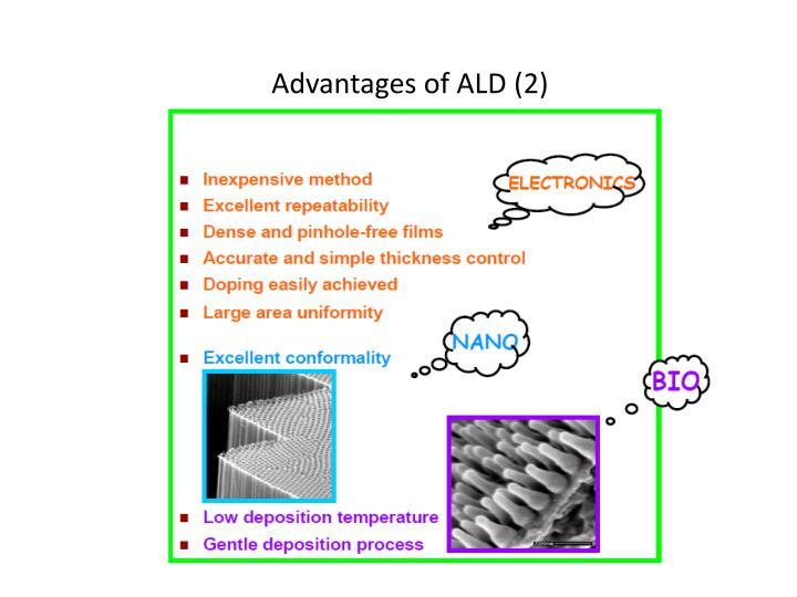 Advantages of ALD (