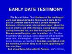 early date testimony5