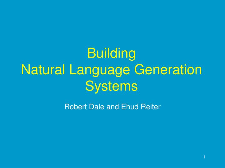 building natural language generation systems n.
