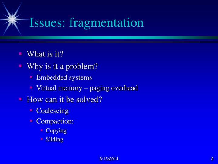 Issues: fragmentation