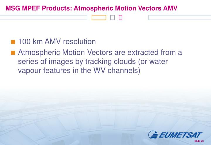 MSG MPEF Products: Atmospheric Motion Vectors AMV