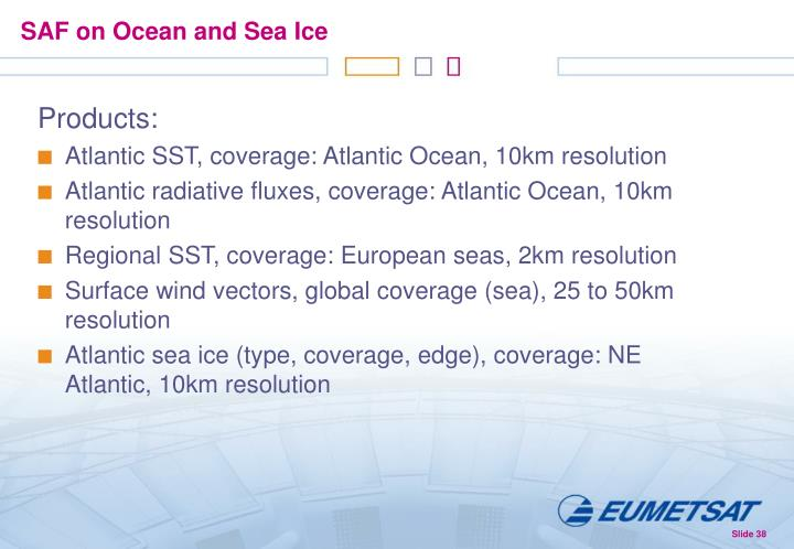 SAF on Ocean and Sea Ice