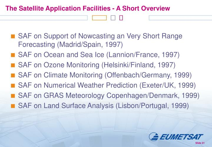 The Satellite Application Facilities - A Short Overview